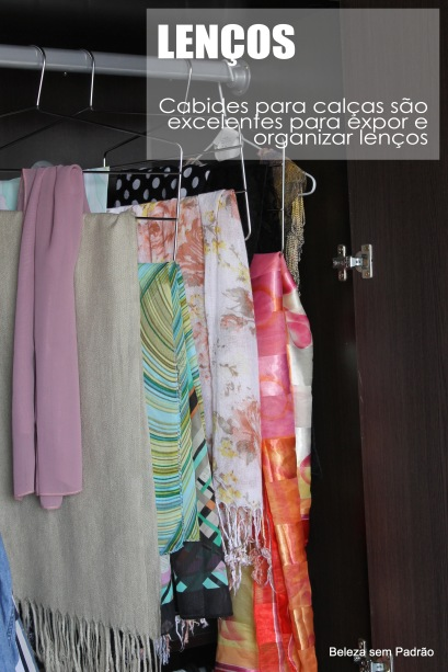 Organização do guarda-roupas - Dica de como organizar os seus lenços
